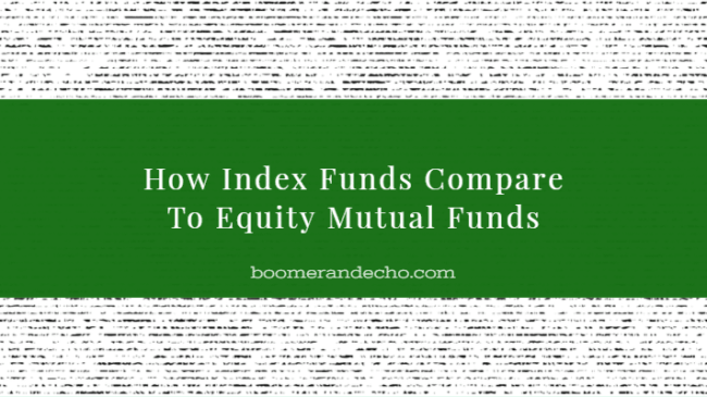 How Index Funds Compare To Equity Mutual Funds