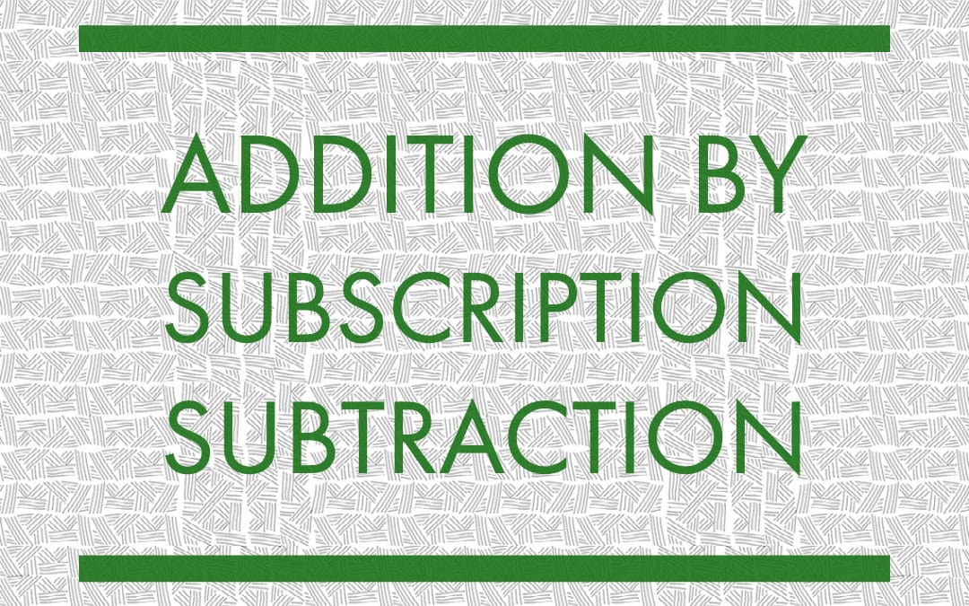 Addition By Subscription Subtraction