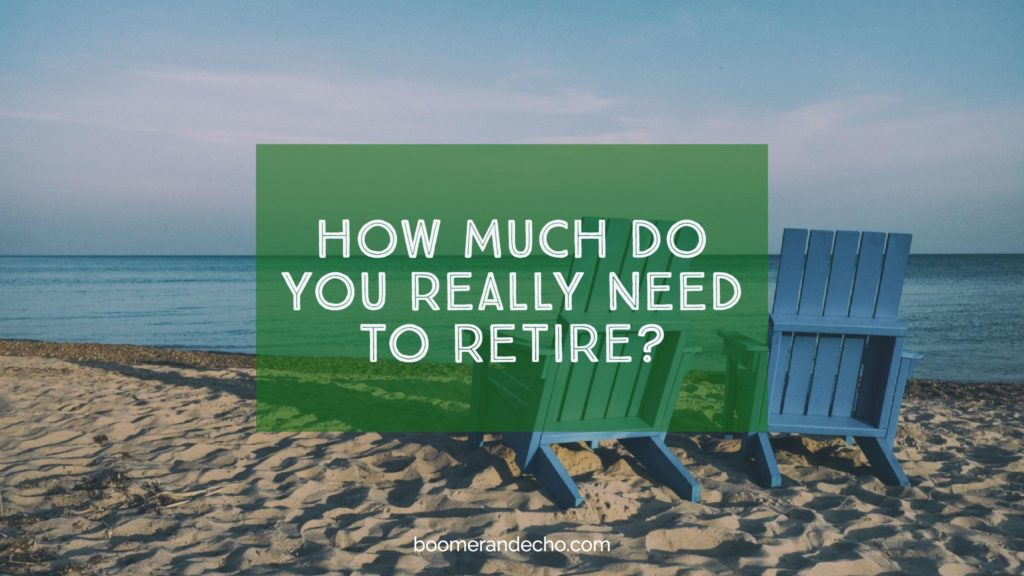 How Much Do You Really Need To Retire