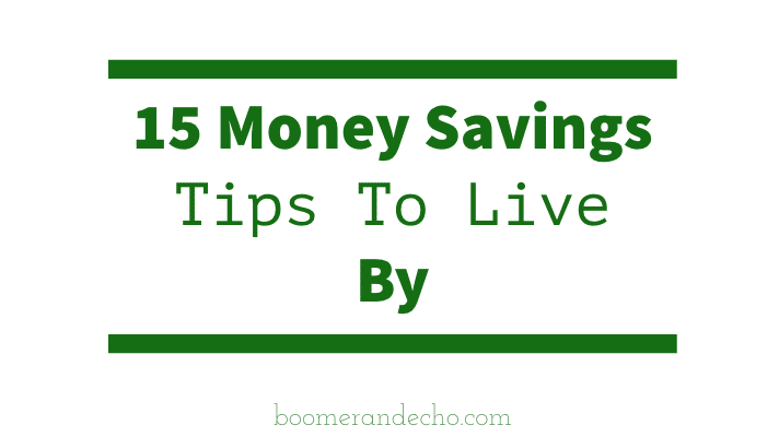 15 Money Savings Tips To Live By