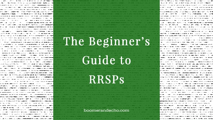 The Beginner's Guide To RRSPs