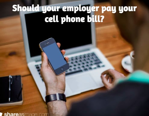 Should your employer pay your cell phone bill?
