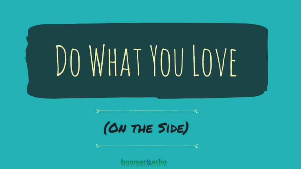 Do What You Love (On the Side)