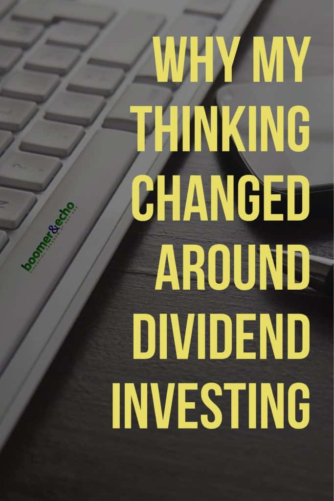 Why my thinking changed around dividend investing