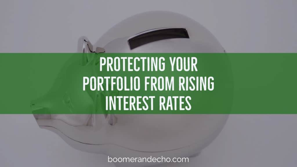 Protecting Your Portfolio From Rising Interest Rates