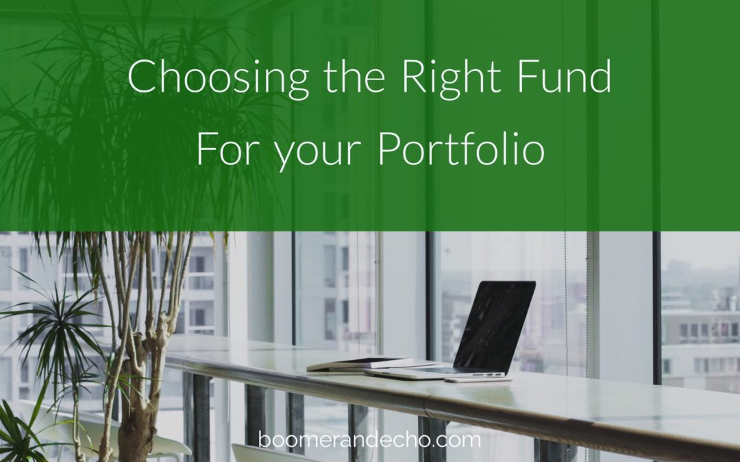Choosing The Right Fund For Your Portfolio