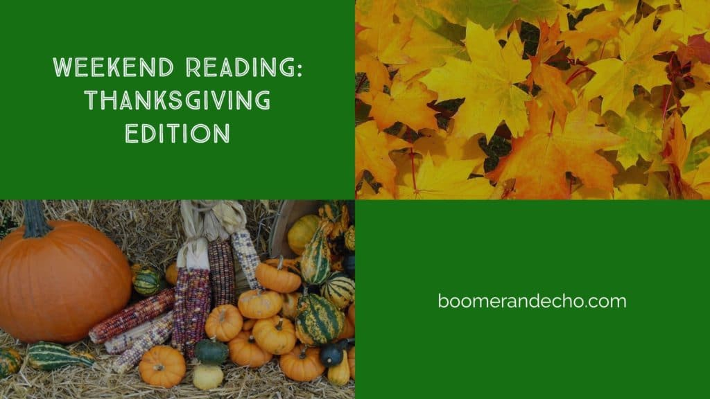 Weekend Reading: Thanksgiving Edition