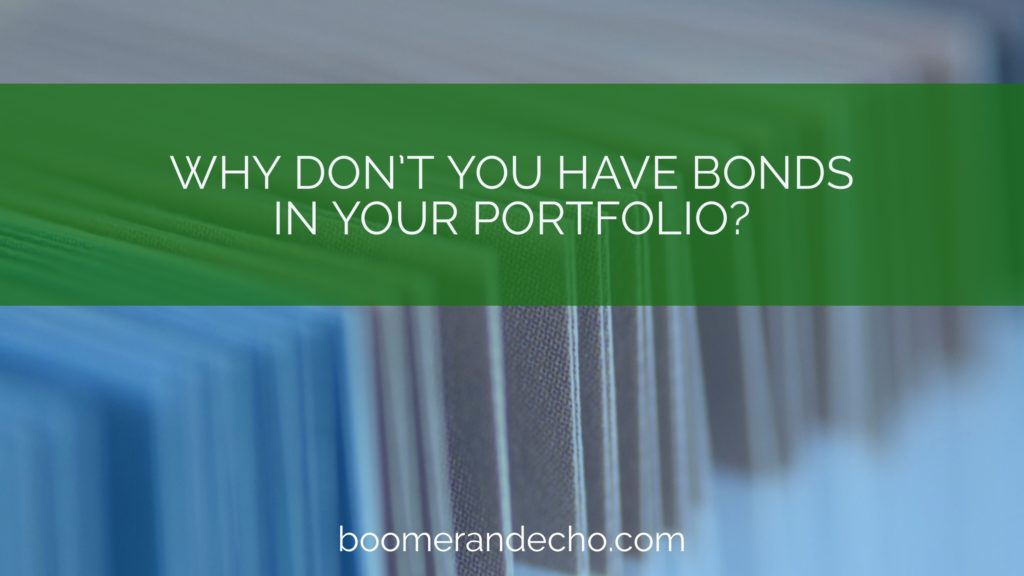 Why No Bonds In Your Portfolio?