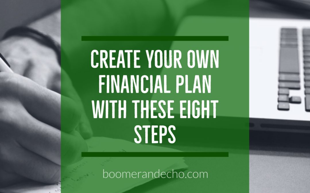 Create Your Own Financial Plan With These Eight Steps