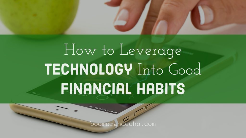 How to leverage technology into good financial habits