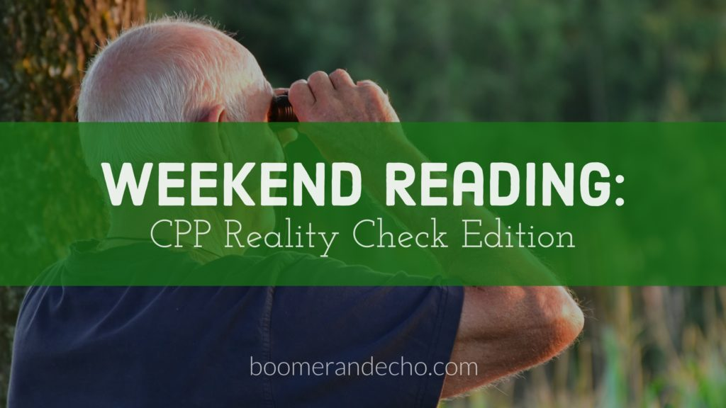 Weekend Reading: CPP Reality Check Edition