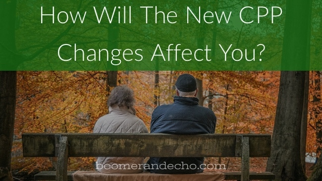 Affectingyou: How Will The New CPP Changes Affect You?