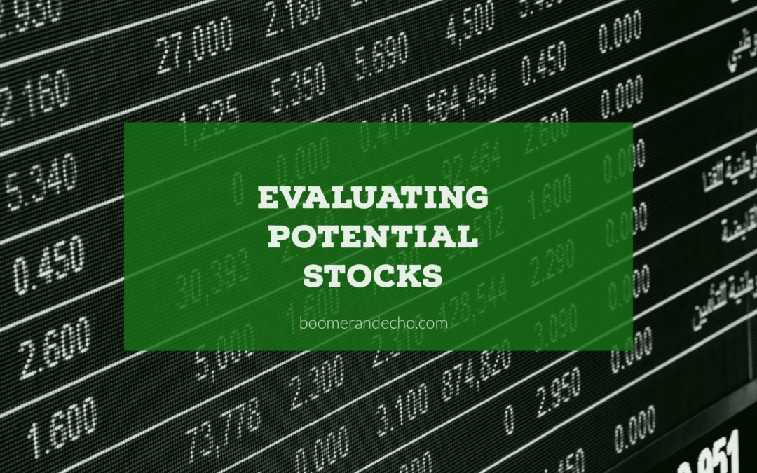 Building Your Wealth: Investing in Stocks Part II – Evaluating Potential Stocks