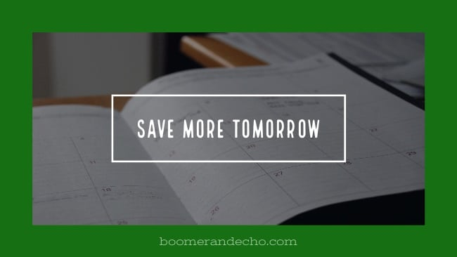 Save More Tomorrow: The Procrastinator's Guide To Saving Money