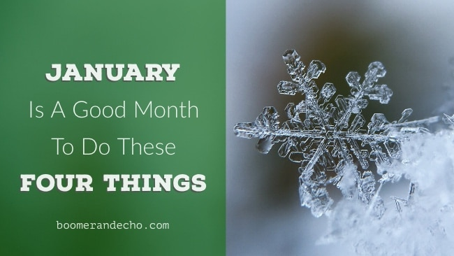 January Is A Good Month To Do These Four Things