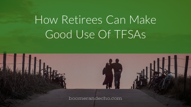 How Retirees Can Make Good Use Of TFSAs