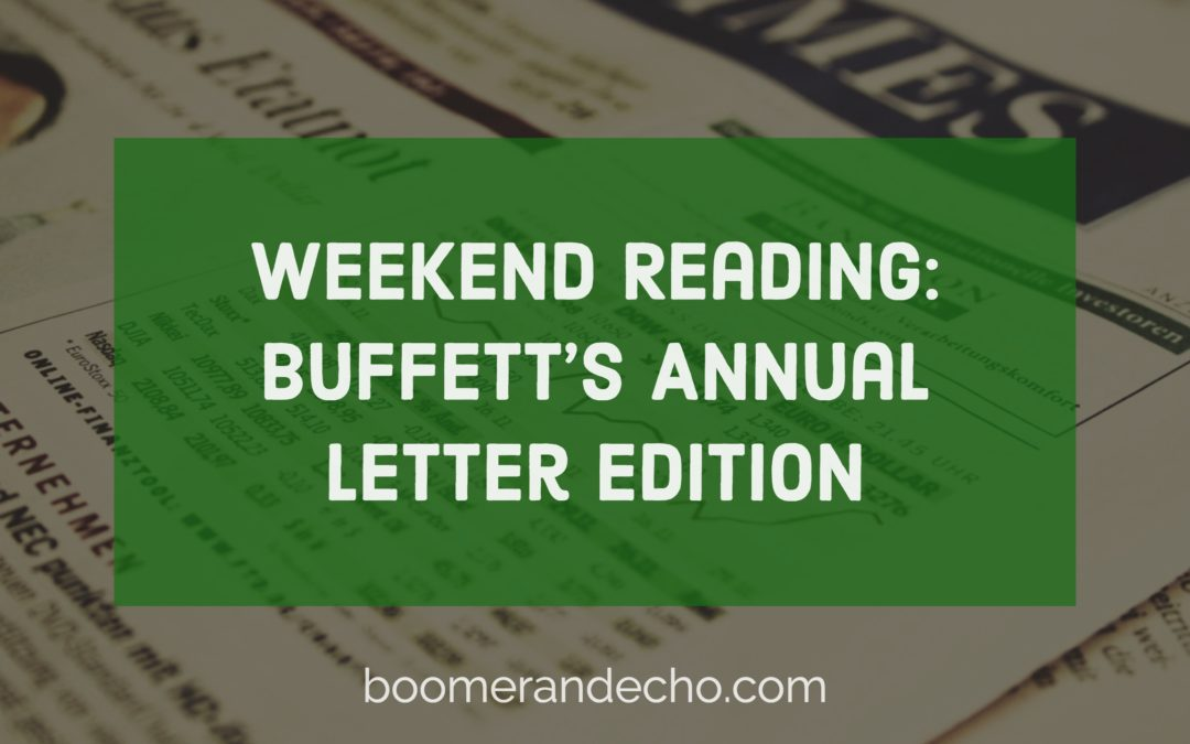 Weekend Reading: Buffett's Annual Letter Edition