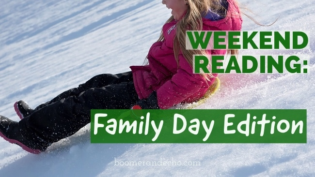 Weekend Reading: Family Day Edition