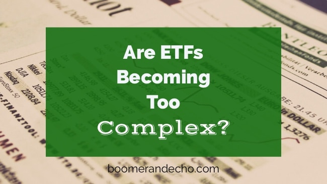 Are ETFs Becoming Too Complex?