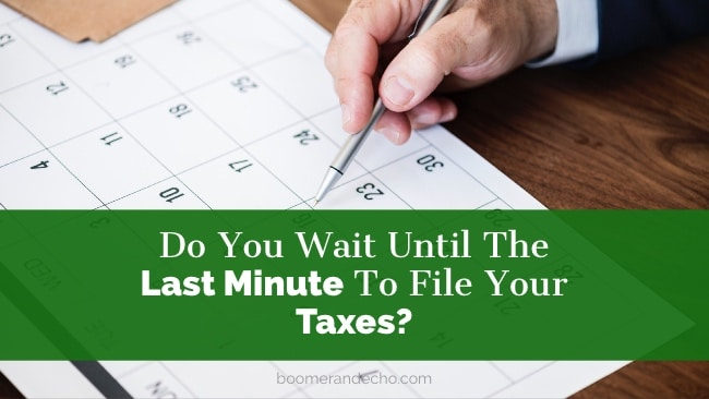 Do You Wait Until The Last Minute To File Your Taxes?