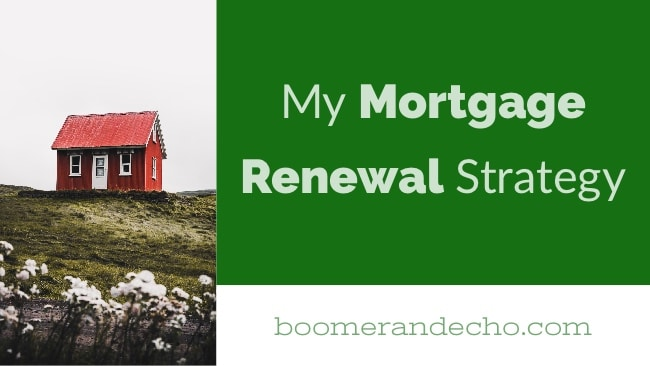 My Mortgage Renewal Strategy