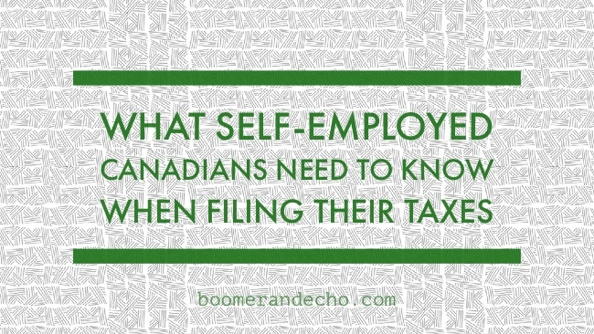 What Self-Employed Canadians Need To Know When Filing Their Taxes