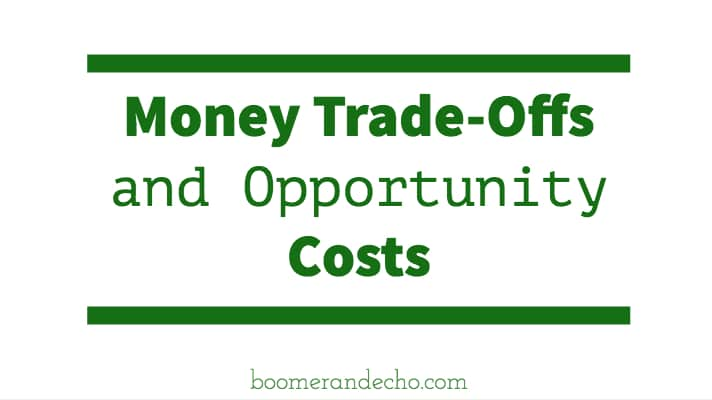 Money Trade-Offs And Opportunity Costs