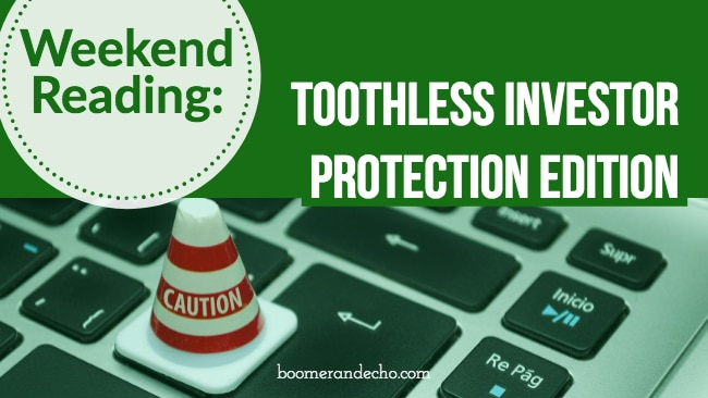 Weekend Reading: Toothless Investor Protection Edition