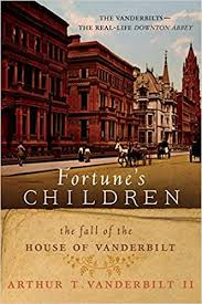 Fortune's Children: The rise and fall of the Vanderbilt family