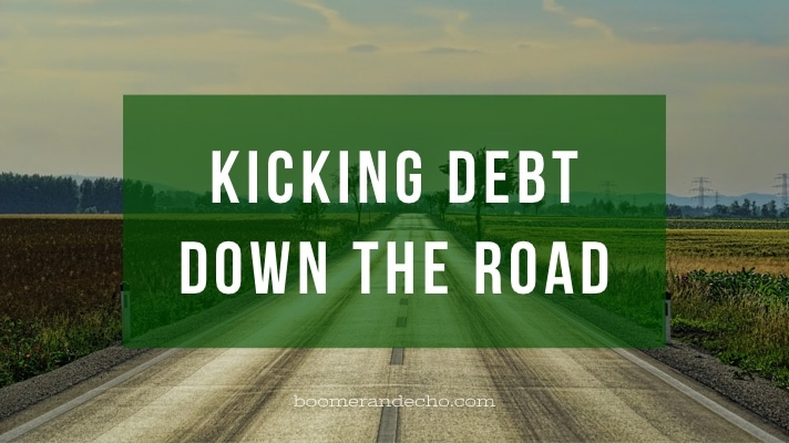 Kicking Debt Down the Road