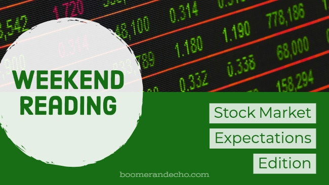 Weekend Reading: Stock Market Expectations Edition