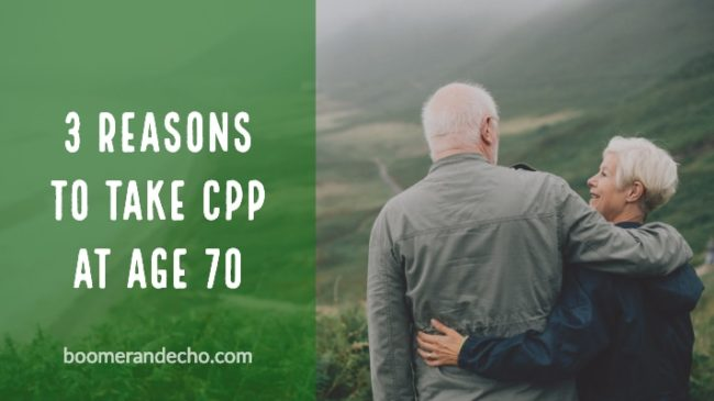 3 Reasons To Take CPP At Age 70