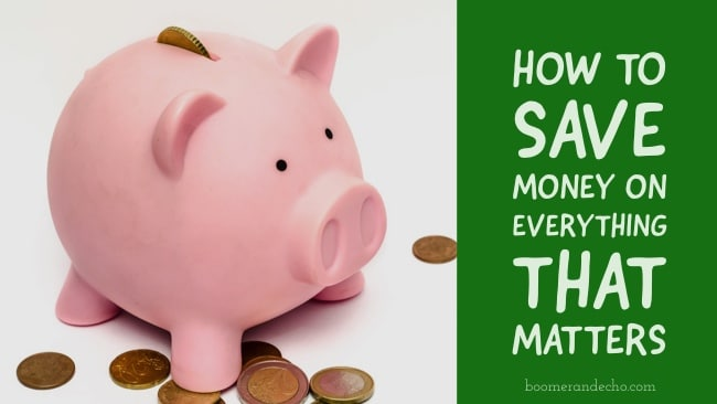 How To Save Money On Everything That Matters