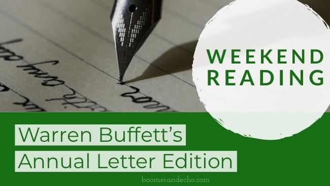 Weekend Reading: Warren Buffett's Annual Letter Edition - Financial Freedom