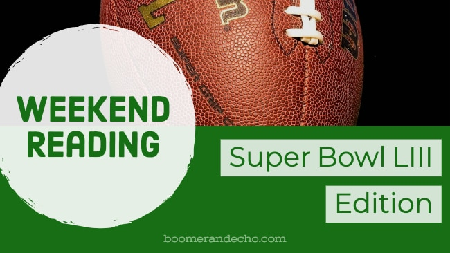 Weekend Reading: Super Bowl LIII Edition