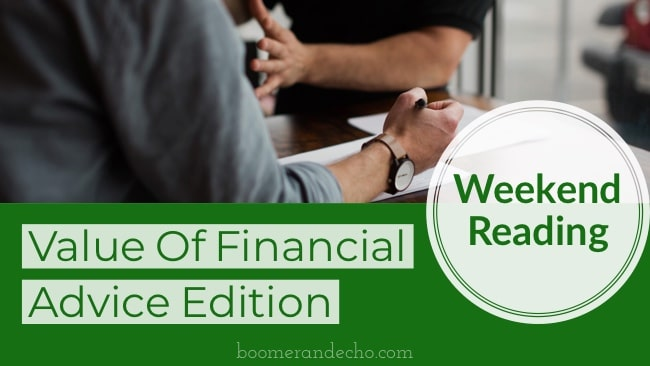 Weekend Reading: Value Of Financial Advice Edition