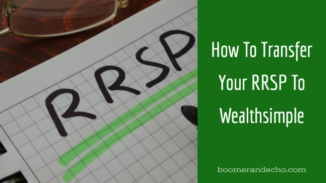 How To Transfer Your RRSP To Wealthsimple