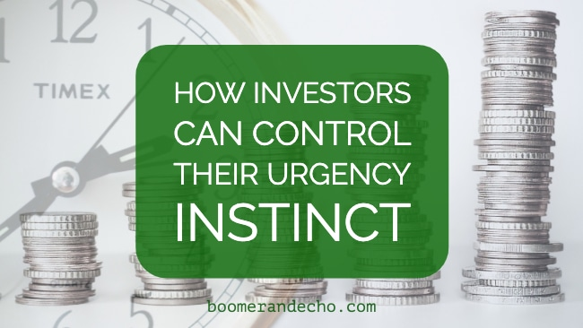 How Investors Can Control Their Urgency Instinct