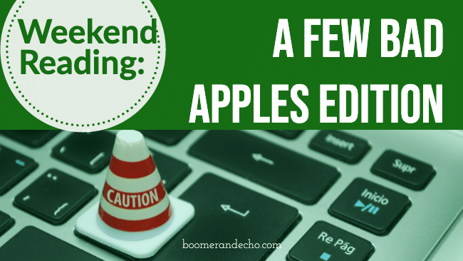 Weekend Reading: A Few Bad Apples Edition