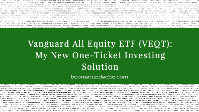 Vanguard All Equity ETF (VEQT)_ My New One-Ticket Investing Solution