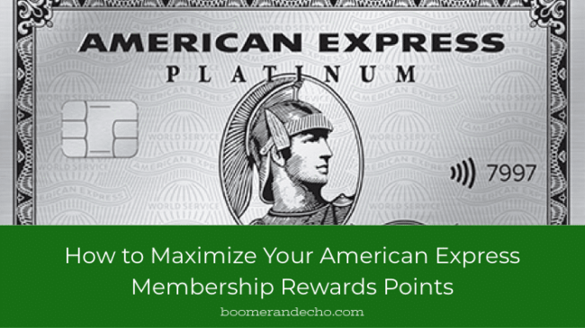 How To Maximize Your American Express Membership Rewards Points