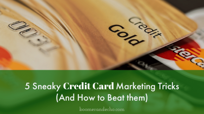 5 Sneaky Credit Card Marketing Tricks (And How To Beat Them)