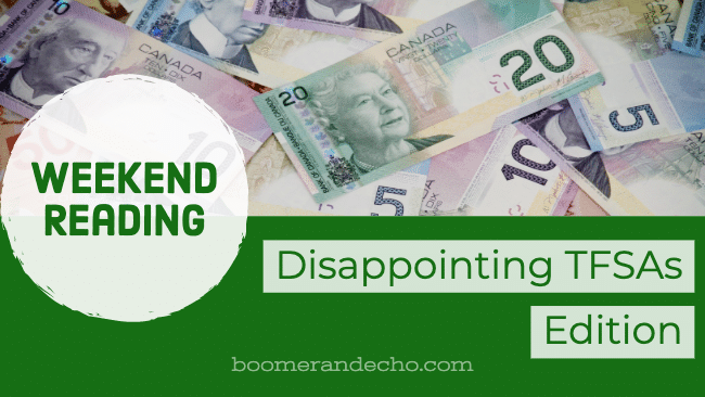 Weekend Reading: Disappointing TFSAs Edition