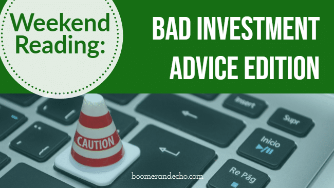 Weekend Reading_ Bad Investment Advice Edition