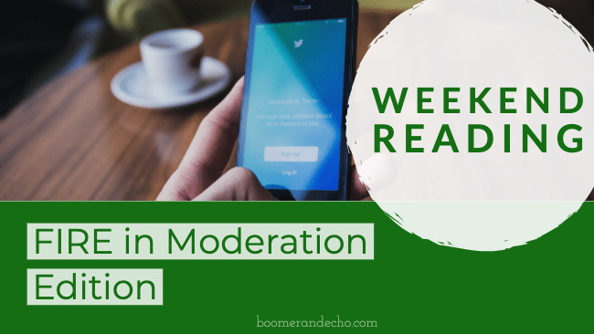 Weekend Reading: FIRE In Moderation Edition