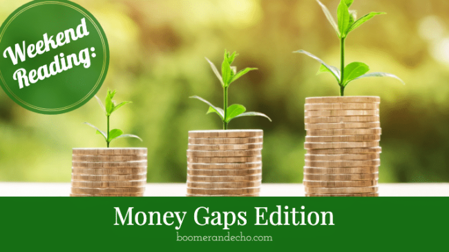Weekend Reading: Money Gaps Edition