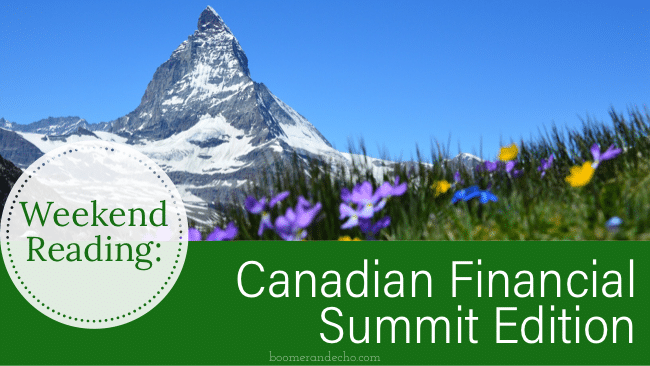 Weekend Reading: Canadian Financial Summit Edition