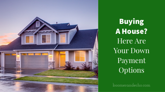 Buying a House? Here are your down payment options
