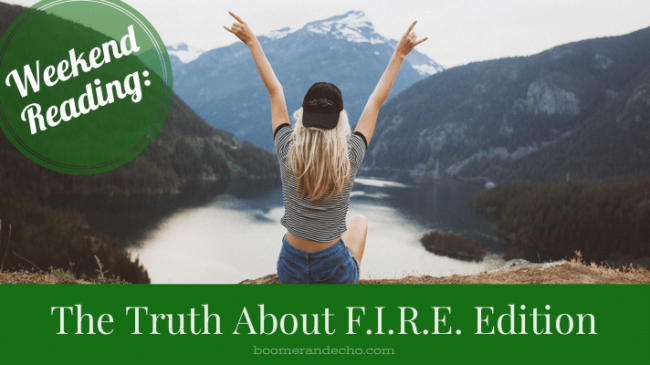 Weekend Reading: The Truth About F.I.R.E. Edition