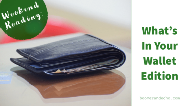 Weekend Reading: What's In Your Wallet Edition
